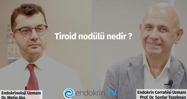 Tiroid Hastalıkları, Nodülleri ve Ameliyatları - Prof. Dr. Serdar TEzelman - Uzm. Dr. Metin Alış